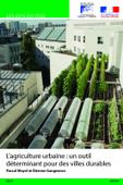 Mayol Pascal, Gangneron Etienne, 2019, L'agriculture urbaine: un outil déterminant pour les villes durables