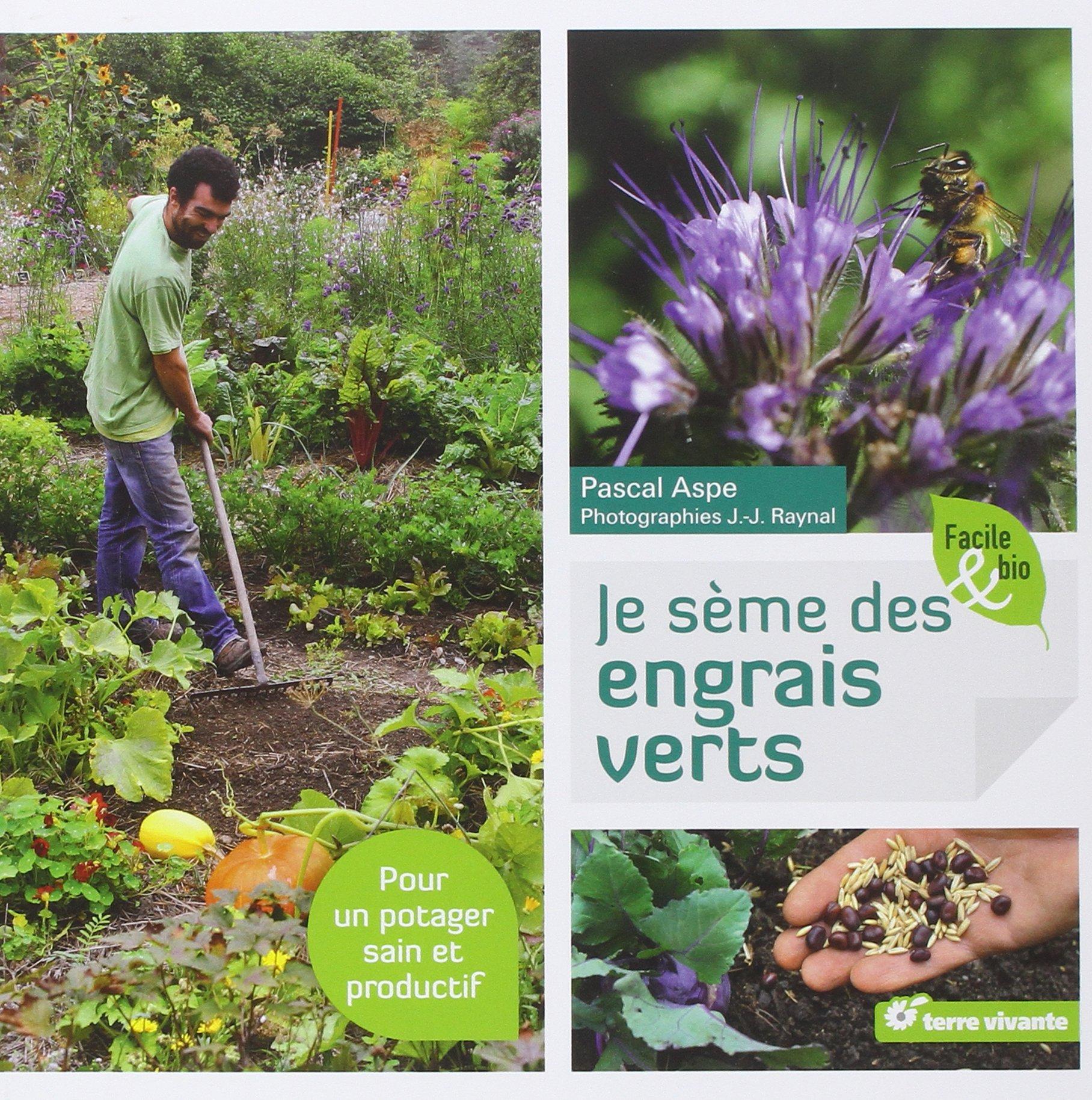 Pascal ASPE, Je sème des engrais verts, Terre vivante, 2013, 94 p.